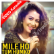 Mile ho tum hum ko - Mp3 + VIDEO Karaoke - Neha Kakkar - Tony Kakkar