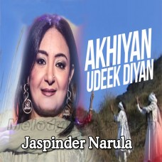 Akhiyan Udeek Diyan - Karaoke Mp3 - Jaspinder Narula - Speed Records