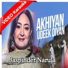 Akhiyan Udeek Diyan - Mp3 + VIDEO Karaoke - Jaspinder Narula - Speed Records
