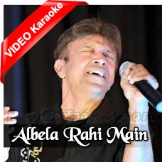 Albela Rahi Main Hoon - Mp3 + VIDEO Karaoke - Alamgir