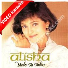 Made in india - Mp3 + VIDEO Karaoke - Alisha Chinai
