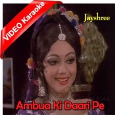 Ambua Ki Daari Pe Bole Re Koyaliya - Mp3 + VIDEO Karaoke - Jayshree