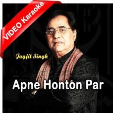 Apne Honthon Par Sajana Chahta Hoon - Mp3 + VIDEO Karaoke - Jagjit Singh