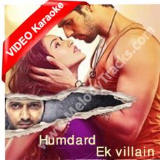Humdard jo tu mera - Mp3 + VIDEO karaoke - Ek Villain - Arijit Singh