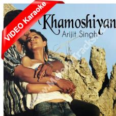 Khamoshiyan - Mp3 + VIDEO karaoke - Arijit Singh