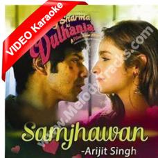 Samjhawan - Mp3 + VIDEO Karaoke - Humpty sharma ki dulhaniya - Arijit Singh - Shreya