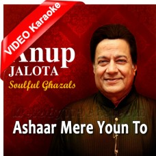 Ashaar Mere Youn To Zamane Ke - Mp3 + VIDEO Karaoke - Anup Jalota