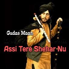 Assi Tere Shehar Nu Salam - Karaoke Mp3 - Gurdas Maan