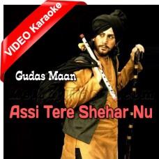 Assi Tere Shehar Nu Salam - Mp3 + VIDEO Karaoke - Gurdas Maan