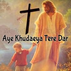 Aye Khudaeya Tere Dar Pe - Live Worship - Karaoke Mp3 - Hareesh Paul - Dr Jesus - Christian