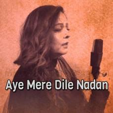 Aye Mere Dile Nadan - Cover - Karaoke Mp3 - Prertty Sha