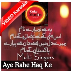 Aye Rahe Haq Ke Shaheedo - Mp3 + VIDEO Karaoke - Multi Singers - Coke Studio