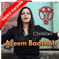 Azeem Badshah - Mp3 + VIDEO Karaoke - Shreya Kant - Christian