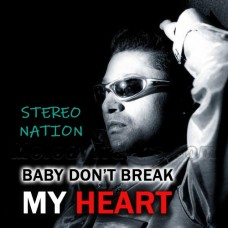 Baby Don't Break My Heart - Karaoke Mp3 - Stereo Nation - King Kong 99