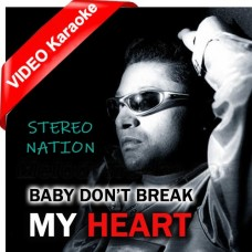 Baby Don't Break My Heart - Mp3 + VIDEO Karaoke - Stereo Nation - King Kong 99