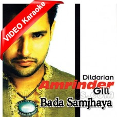 Dildariyan Bada Samjhaya Tenu - Mp3 + VIDEO Karaoke - Amrinder Gill