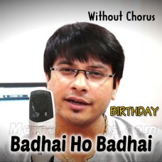 Badhai Ho Badhai - Without Chorus - Karaoke Mp3 - Vicky D Parekh - Birthday