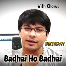 Badhai Ho Badhai - With Chorus - Karaoke Mp3 - Vicky D Parekh - Birthday