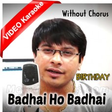 Badhai Ho Badhai - Without Chorus - Mp3 + VIDEO Karaoke - Vicky D Parekh - Birthday