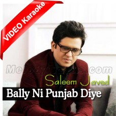 Bally Ni Punjab Diye Shere Jatiye - MP3 + VIDEO Karaoke - Saleem Javed