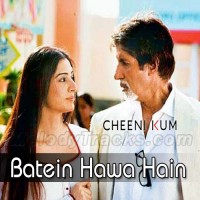 Batein Hawa Hain Sari - Karaoke Mp - Shreya Goshal - Cheeni Kum - 2007