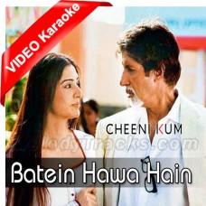 Batein Hawa Hain Sari - Mp3 + VIDEO Karaoke - Shreya Goshal - Cheeni Kum - 2007