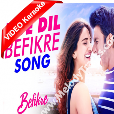 Ude Dil Befikre - Mp3 + VIDEO Karaoke - Befikre Title Song - Benny Dayal