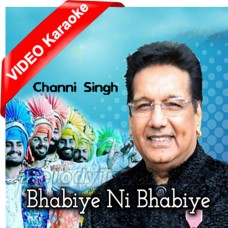 Bhabiye Ni Bhabiye - Mp3 + VIDEO Karaoke - Channi Singh