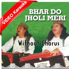 Bhar Do Jholi - Without Chorus - Mp3 + VIDEO Karaoke - Sabri Brothers