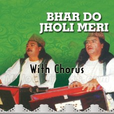 Bhar Do Jholi - With Chorus - Karaoke Mp3 - Sabri Brothers