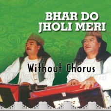Bhar Do Jholi - Without Chorus - Karaoke Mp3 - Sabri Brothers