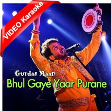 Bhul Gaye Yaar Purane - Mp3 + VIDEO Karaoke - Gurdas Maan