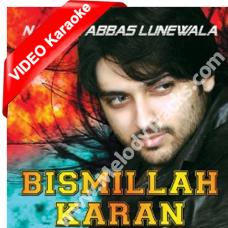 Bismillah Karan - Mp3 + VIDEO Karaoke - Nadeem Abbas