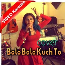 Bolo Bolo Kuch To Bolo - Mp3 + VIDEO Karaoke - Kanchan - Babla - Cover