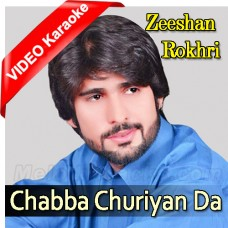 Chabba Churiyan Da Sir Te - Mp3 + VIDEO Karaoke - Zeeshan Rokhri - Saraiki - Sindhi