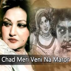 Chad Meri Veni Na Maror - Karaoke Mp3 - Noor Jahan - Ziddi