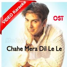 Chahe Mera Dil Le Le - Ost - Mp3 + VIDEO Karaoke - Fakhir Mehmood