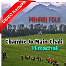 Chambe Jo Main Chali - Mp3 + VIDEO Karaoke - Pahari Himachali - Folk