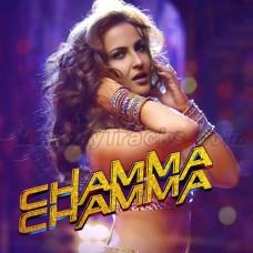 Chamma Chamma Baje Re - Karaoke Mp3 - Neha Kakkar - Ikka