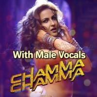 Chamma Chamma Baje Re - With Male Vocals - Karaoke Mp3 - Neha Kakkar - Ikka
