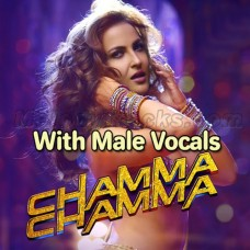 Chamma Chamma Baje Re - With Male Vocals - Karaoke Mp3 - Neha Kakkar - Ikka