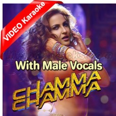 Chamma Chamma Baje Re - With Male Vocals - Mp3 + VIDEO Karaoke - Neha Kakkar - Ikka