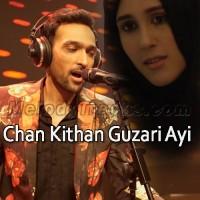 Chan Kithan Guzari Ayi - Karaoke Mp3 - Ali Sethi