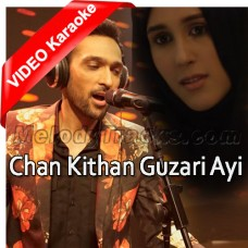 Chan Kithan Guzari Ayi - Mp3 + VIDEO Karaoke - Ali Sethi