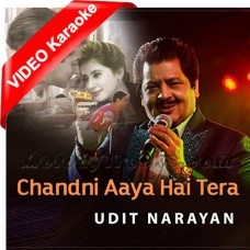 Chandni Aaya Hai Tera Deewana - Mp3 + VIDEO Karaoke - Udit Narayan