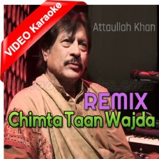 Chmita Taan Wajda - Remix - Mp3 + VIDEO Karaoke - Attaullah Khan Esakhelvi