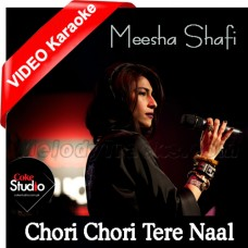 Chori Chori Tere Naal - Coke Studio - Mp3 + VIDEO Karaoke - Meesha Shafi