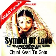 Chuuni Kesri Te Gote Diya Dhariyaan - Mp3 + VIDEO Karaoke - Shazia Manzoor