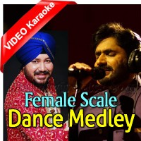 Dance Medley - Female Scale - Mp3 + VIDEO Karaoke - Daler Mehdi - Abrar Ul Haq