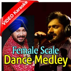 Dance Medley - Female Scale - Mp3 + VIDEO Karaoke - Daler Mehdi - Abrar Ul Haq